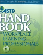 The ASTD Handbook for Workplace Learning Professionals, 2008