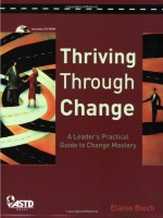 Thriving Through Change: A Leader's Practical Guide to Change Mastery, 2007
